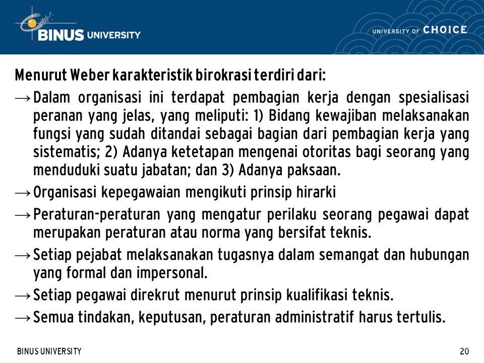 Menurut Weber karakteristik birokrasi terdiri dari: