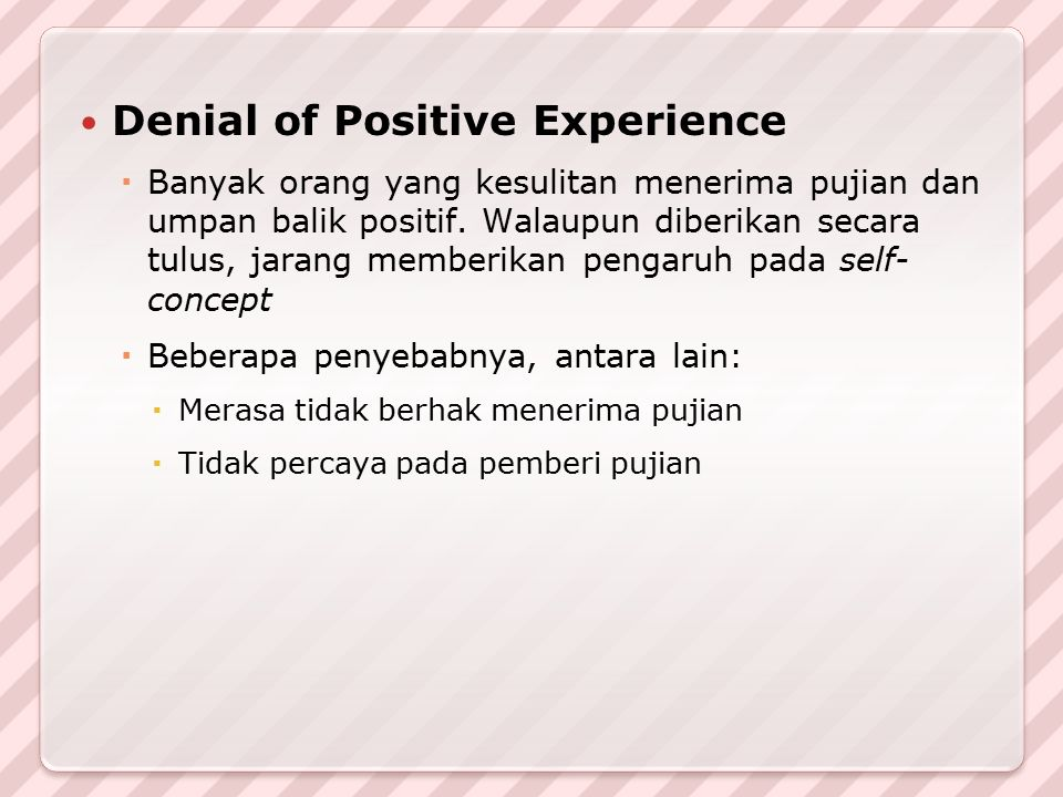 Denial of Positive Experience