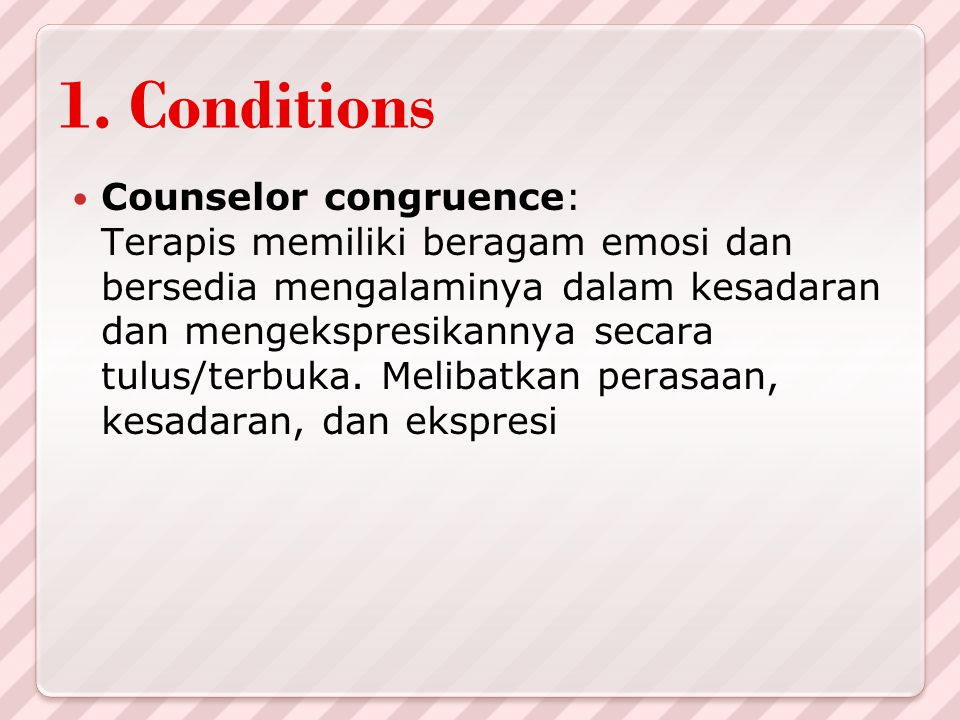 1. Conditions Counselor congruence: