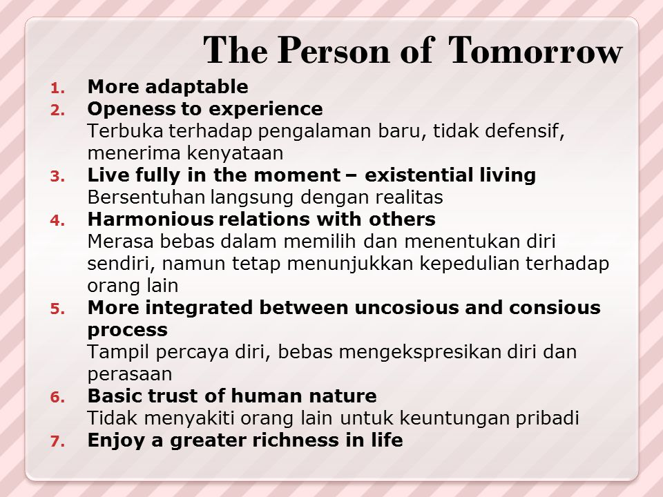 The Person of Tomorrow More adaptable Openess to experience
