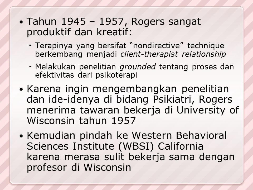 Tahun 1945 – 1957, Rogers sangat produktif dan kreatif: