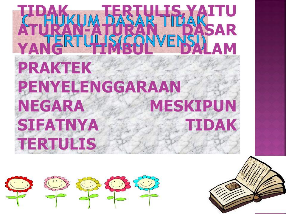 C. HUKUM DASAR TIDAK TERTULIS(CONVENSI)