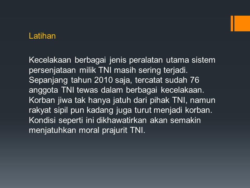 Latihan Kecelakaan berbagai jenis peralatan utama sistem persenjataan milik TNI masih sering terjadi.