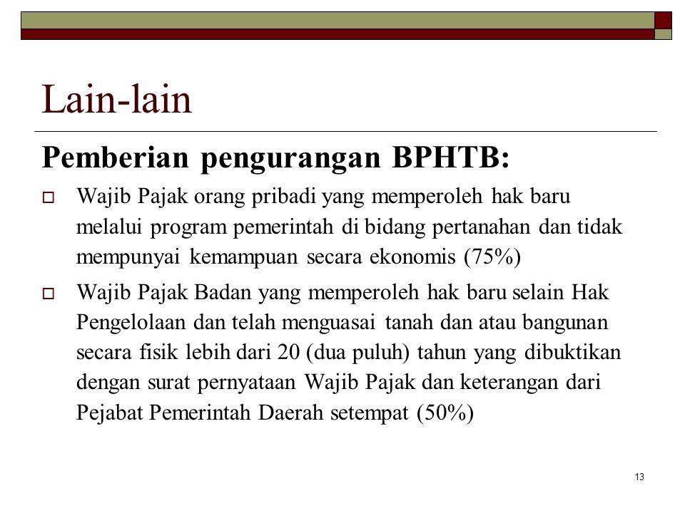 Lain-lain Pemberian pengurangan BPHTB: