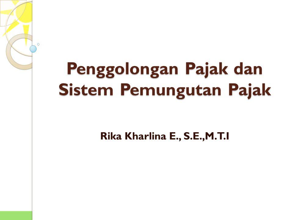 Penggolongan Pajak dan Sistem Pemungutan Pajak