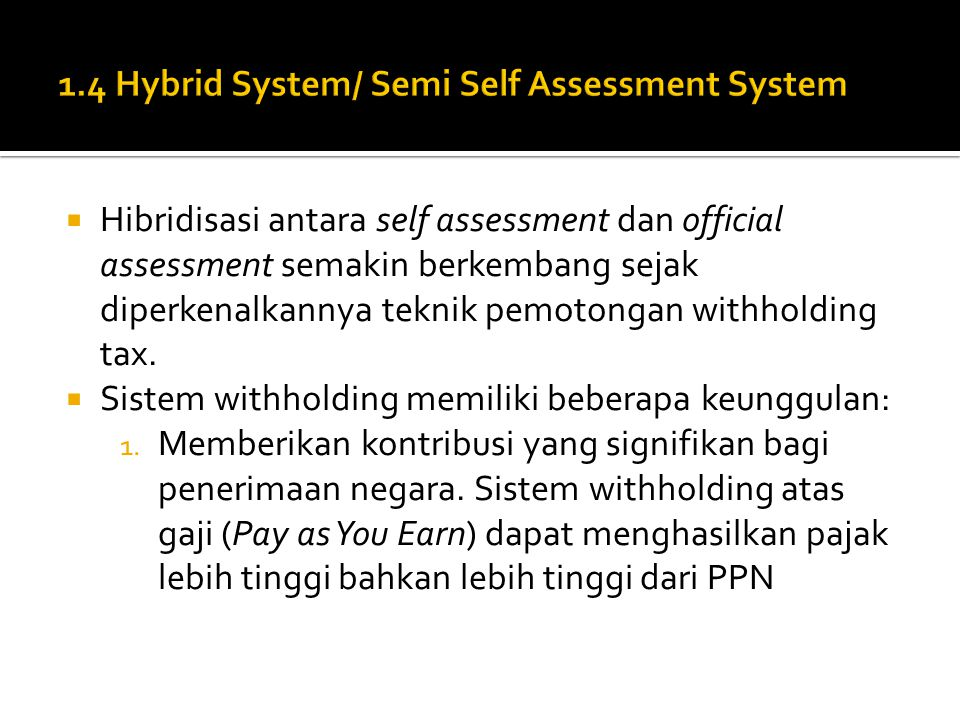 1.4 Hybrid System/ Semi Self Assessment System