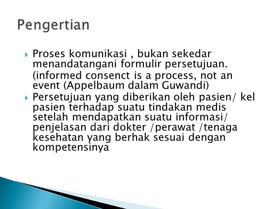 Pengertian Proses komunikasi , bukan sekedar menandatangani formulir persetujuan.