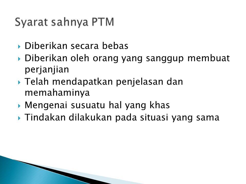 Syarat sahnya PTM Diberikan secara bebas