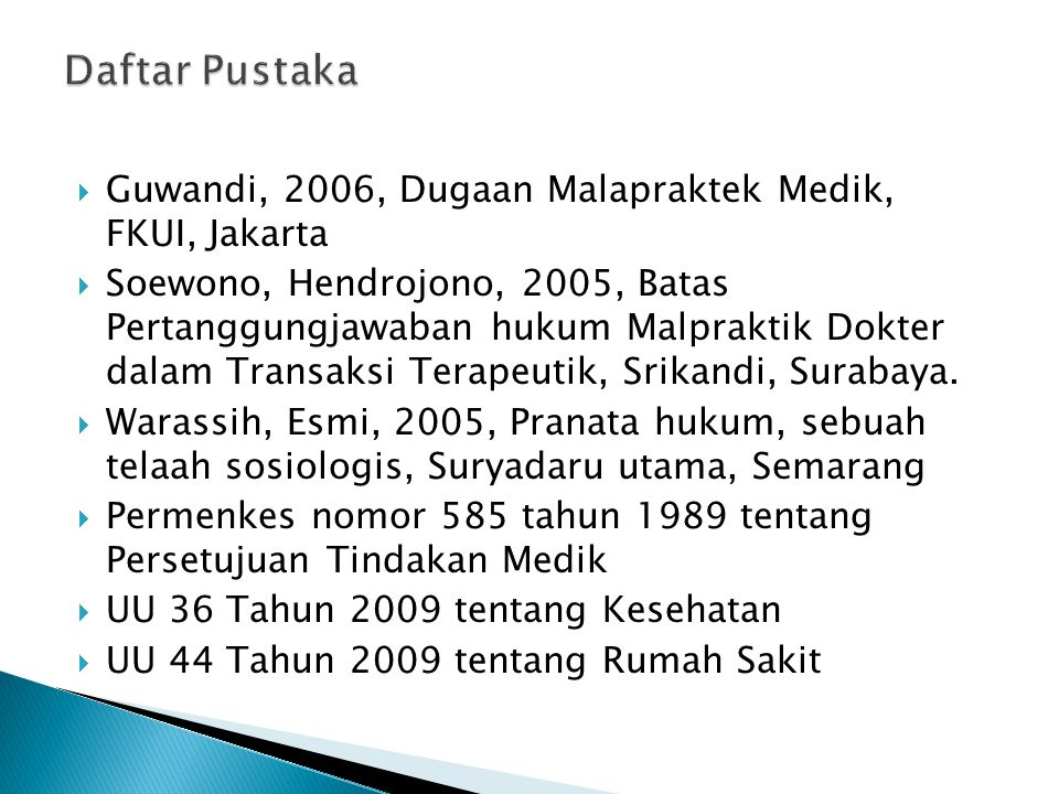Daftar Pustaka Guwandi, 2006, Dugaan Malapraktek Medik, FKUI, Jakarta