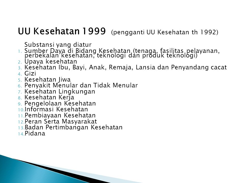 UU Kesehatan 1999 (pengganti UU Kesehatan th 1992)