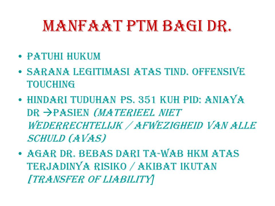 MANFAAT PTM BAGI DR. PATUHI HUKUM