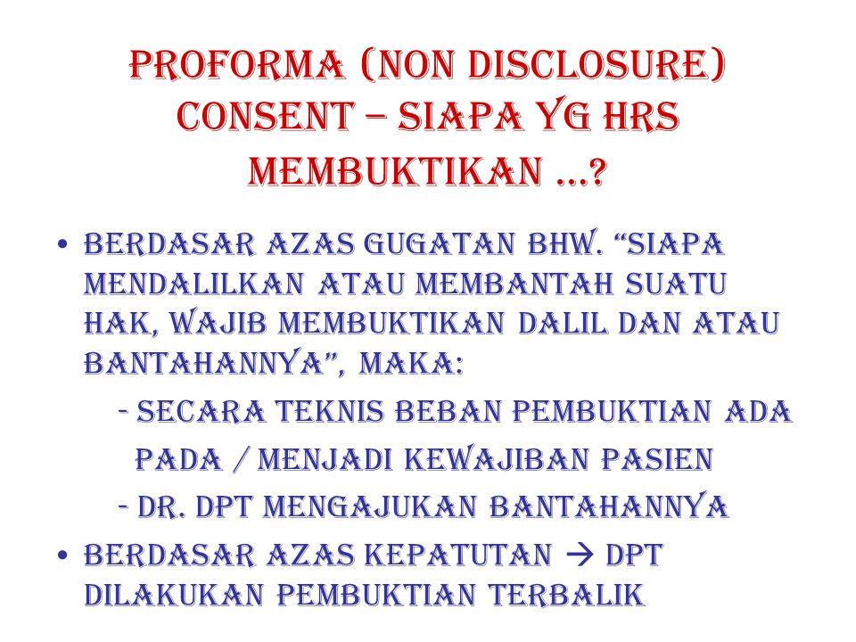Proforma (non disclosure) consent – siapa yg hrs membuktikan …