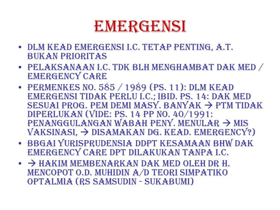EMERGENSI DLM KEAD EMERGENSI I.C. TETAP PENTING, A.T. BUKAN PRIORITAS