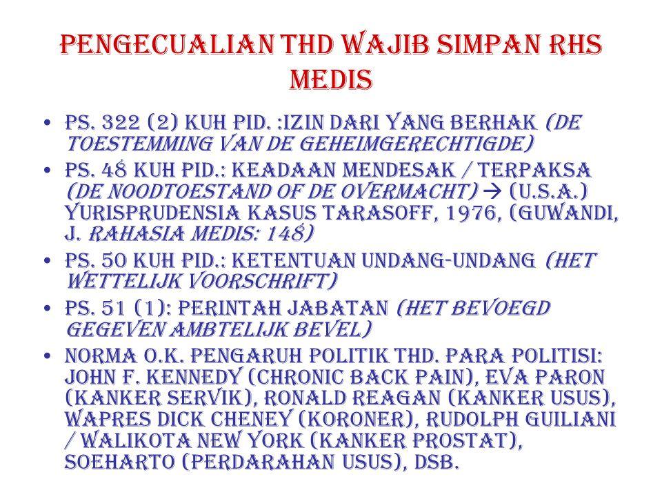 PENGECUALIAN thd wajib simpan rhs medis