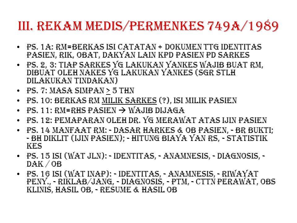 III. Rekam medis/Permenkes 749a/1989