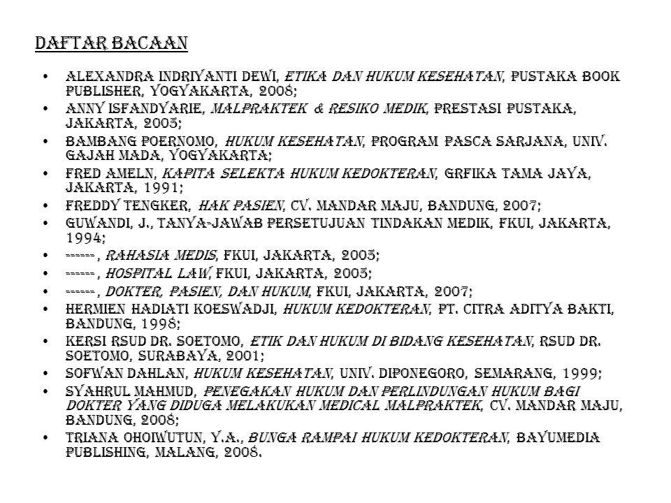Daftar bacaan Alexandra indriyanti dewi, etika dan hukum kesehatan, pustaka book publisher, yogyakarta, 2008;