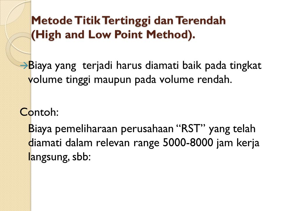 Metode Titik Tertinggi dan Terendah (High and Low Point Method).