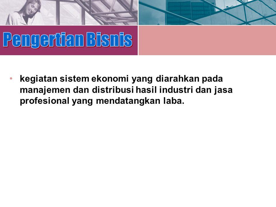 Pengertian Bisnis kegiatan sistem ekonomi yang diarahkan pada manajemen dan distribusi hasil industri dan jasa profesional yang mendatangkan laba.