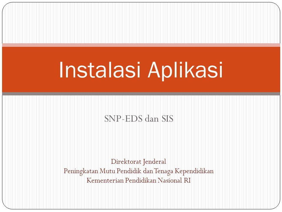 Instalasi Aplikasi SNP-EDS dan SIS Direktorat Jenderal