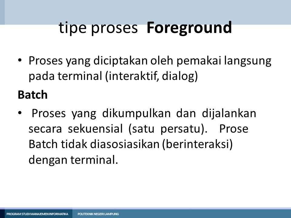 tipe proses Foreground