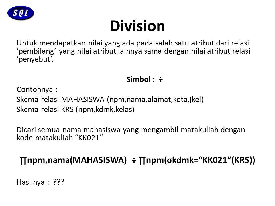 ∏npm,nama(MAHASISWA) ÷ ∏npm(σkdmk= KK021 (KRS))