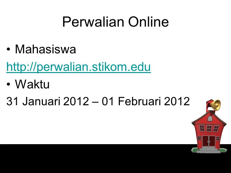 Perwalian Online Mahasiswa http://perwalian.stikom.edu Waktu