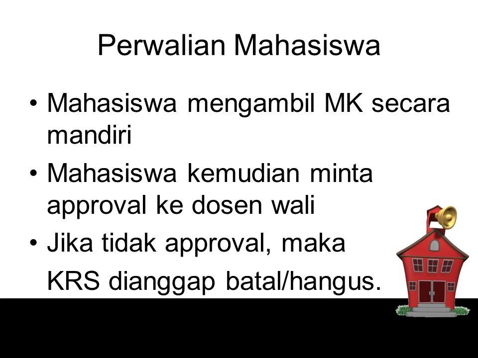 Perwalian Mahasiswa Mahasiswa mengambil MK secara mandiri