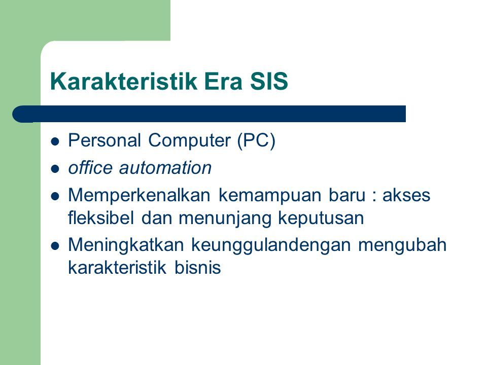 Karakteristik Era SIS Personal Computer (PC) office automation