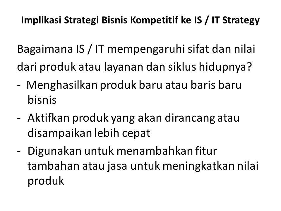 Implikasi Strategi Bisnis Kompetitif ke IS / IT Strategy