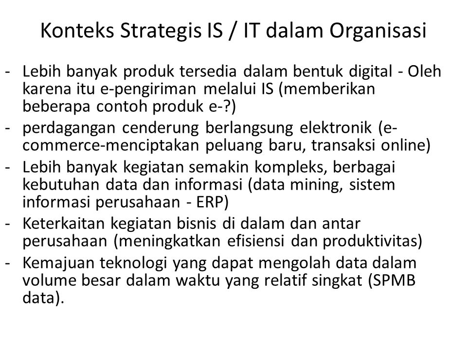 Konteks Strategis IS / IT dalam Organisasi