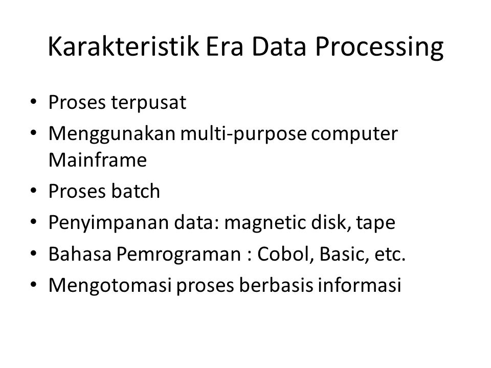 Karakteristik Era Data Processing