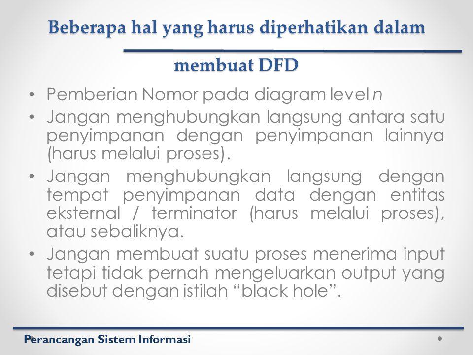 Beberapa hal yang harus diperhatikan dalam membuat DFD