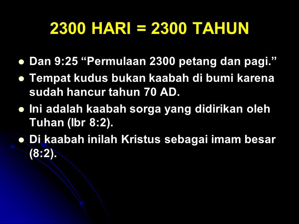 2300 HARI = 2300 TAHUN Dan 9:25 Permulaan 2300 petang dan pagi.
