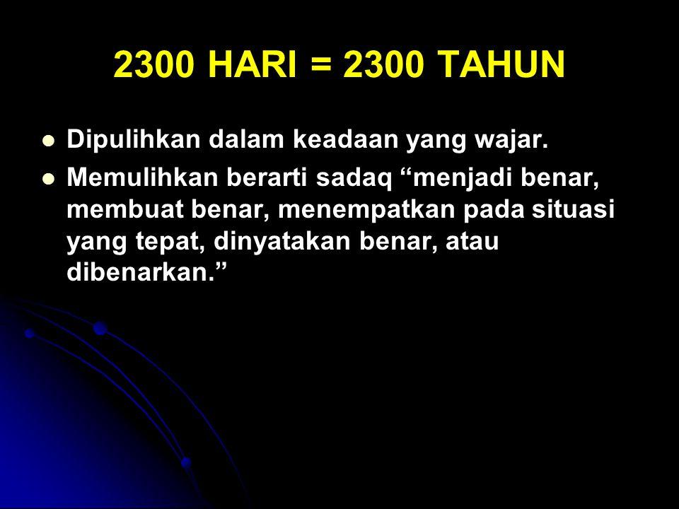 2300 HARI = 2300 TAHUN Dipulihkan dalam keadaan yang wajar.