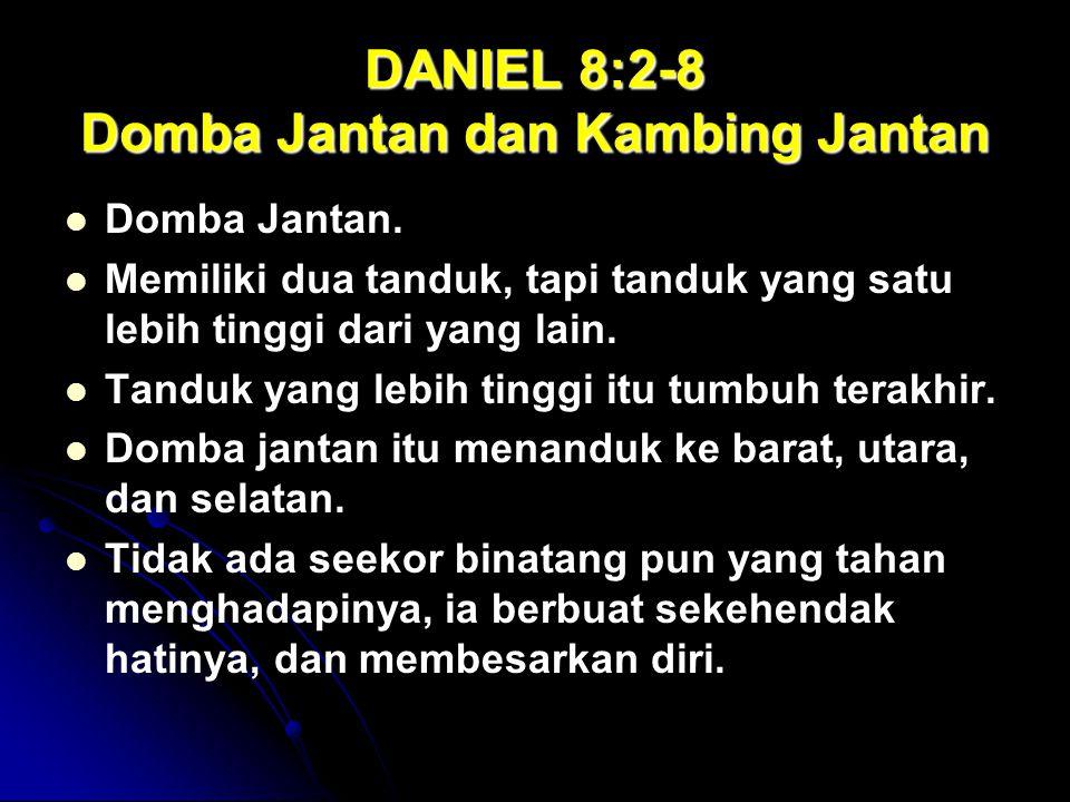 DANIEL 8:2-8 Domba Jantan dan Kambing Jantan