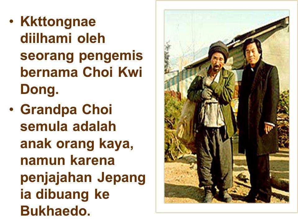 Kkttongnae diilhami oleh seorang pengemis bernama Choi Kwi Dong.