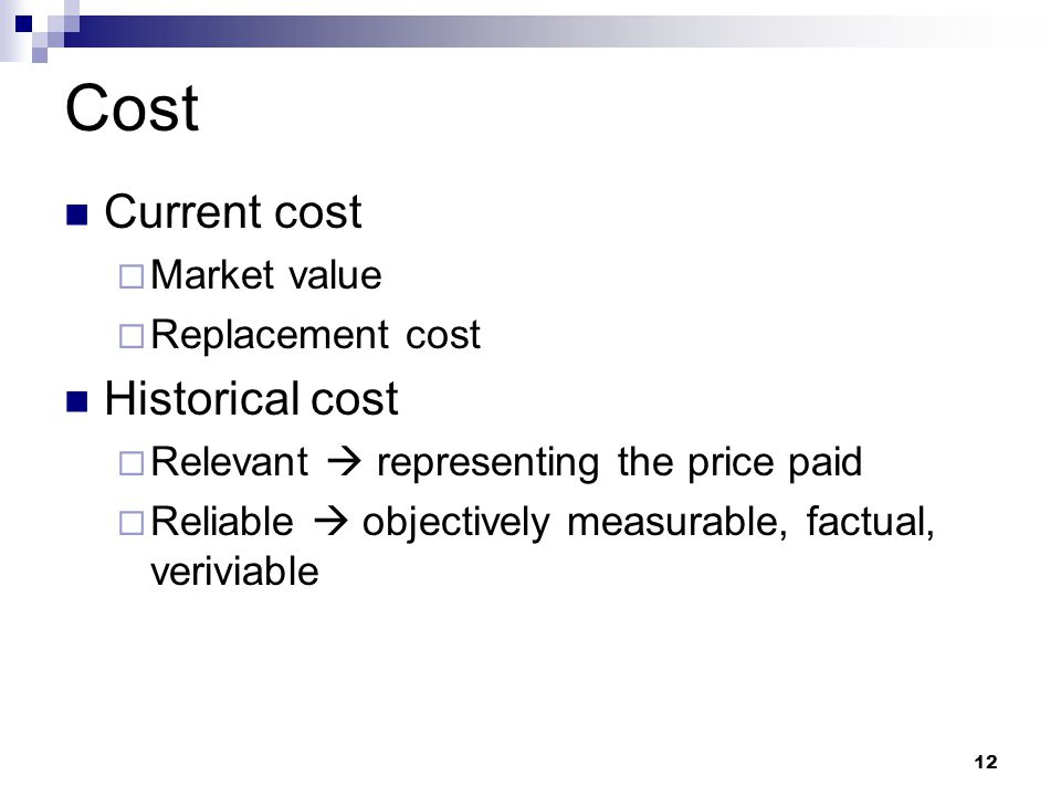 Cost Current cost Historical cost Market value Replacement cost