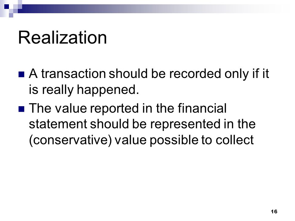 Realization A transaction should be recorded only if it is really happened.