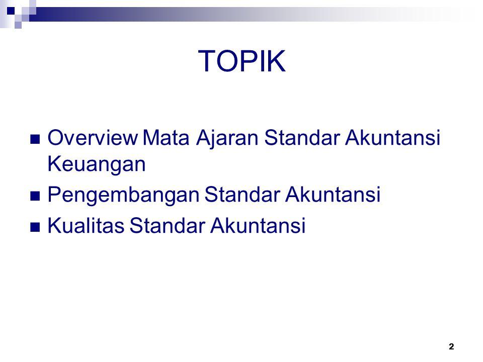 TOPIK Overview Mata Ajaran Standar Akuntansi Keuangan