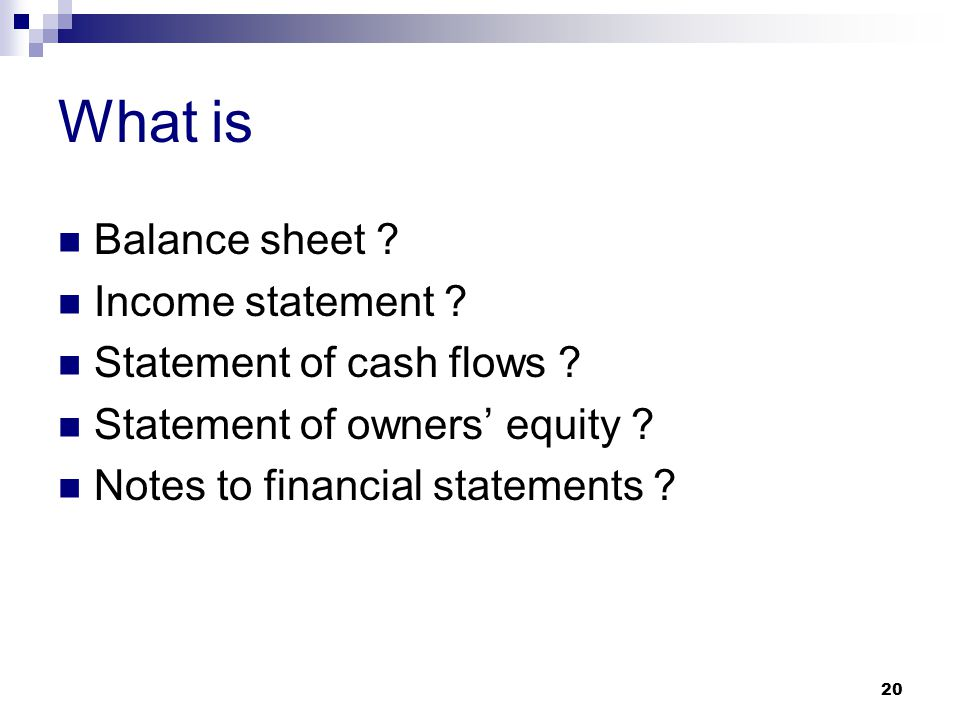 What is Balance sheet Income statement Statement of cash flows