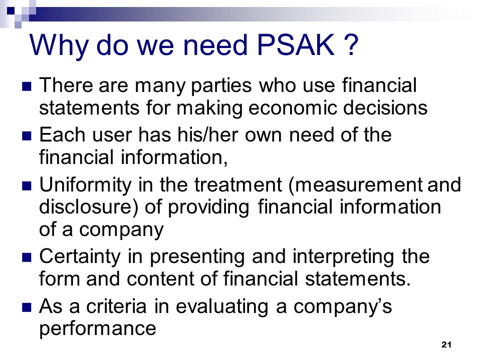 Why do we need PSAK There are many parties who use financial statements for making economic decisions.