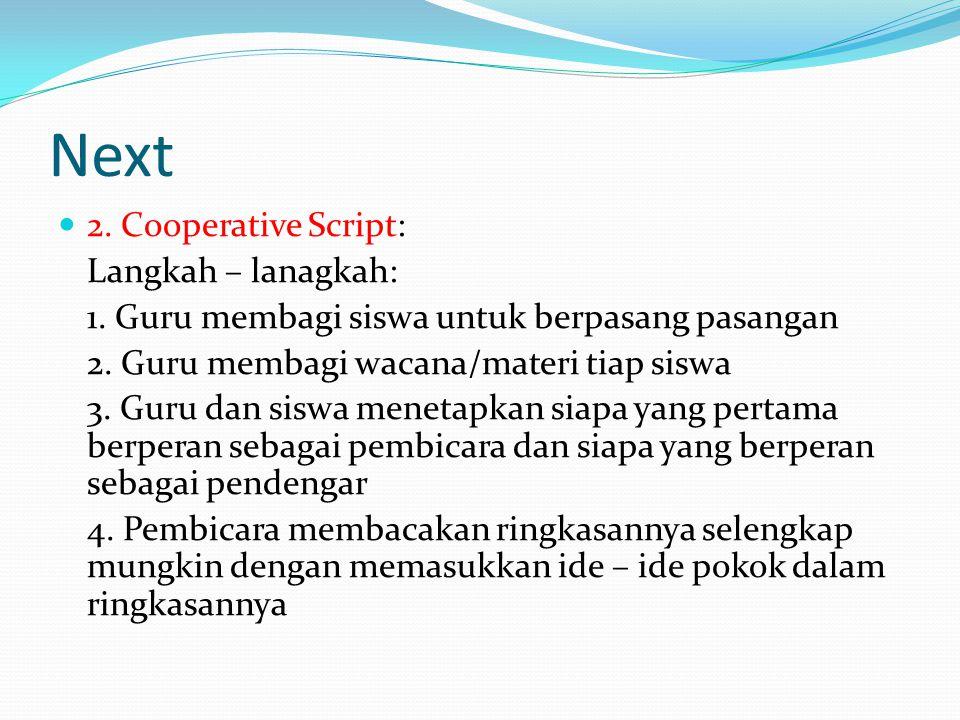 Next 2. Cooperative Script: Langkah – lanagkah: