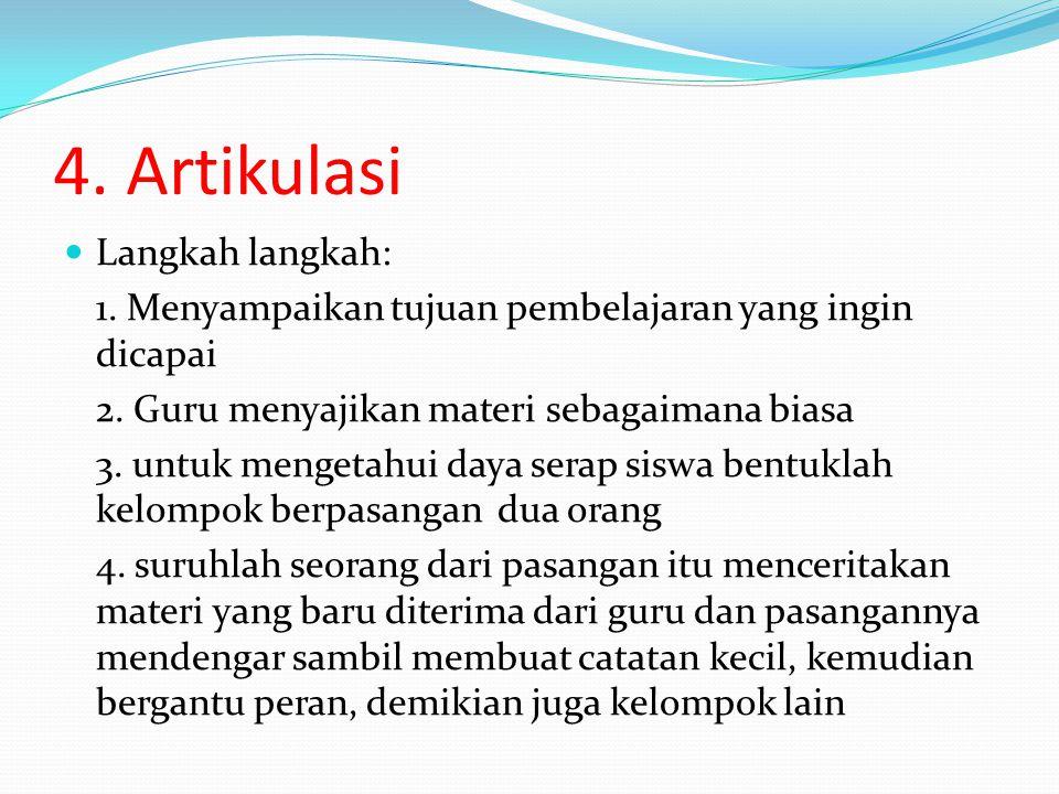 4. Artikulasi Langkah langkah: