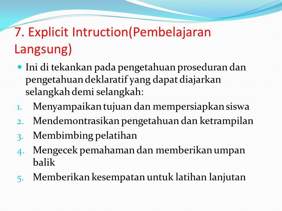 7. Explicit Intruction(Pembelajaran Langsung)