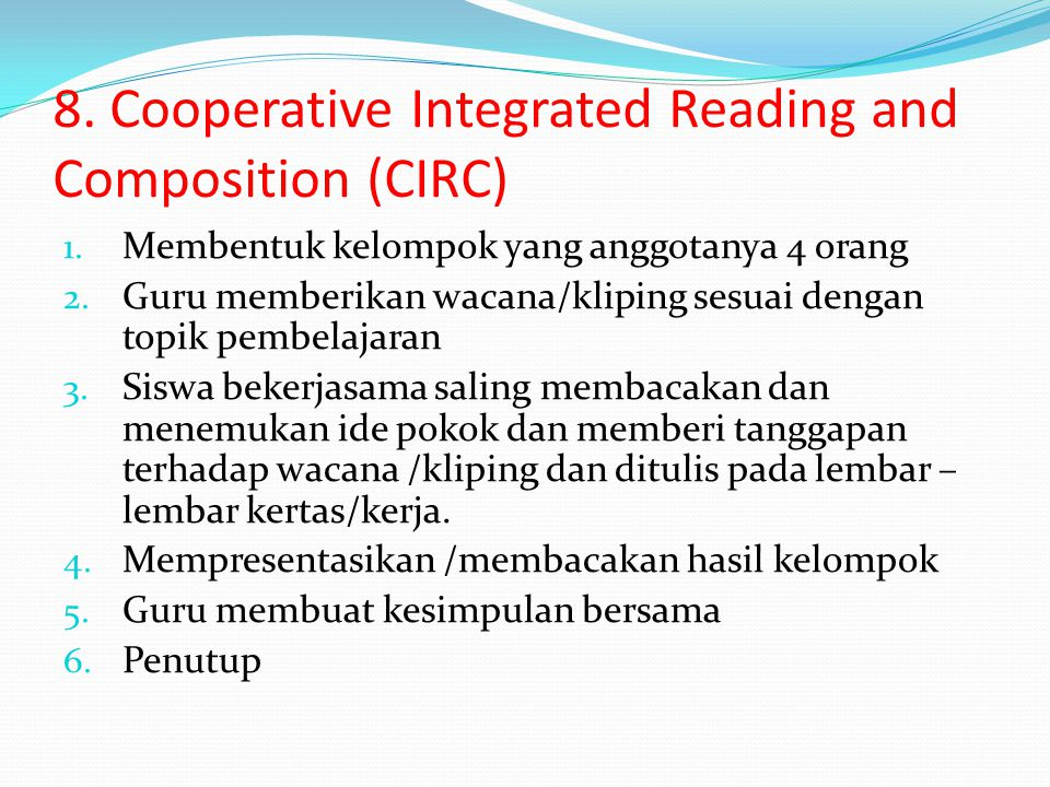 8. Cooperative Integrated Reading and Composition (CIRC)