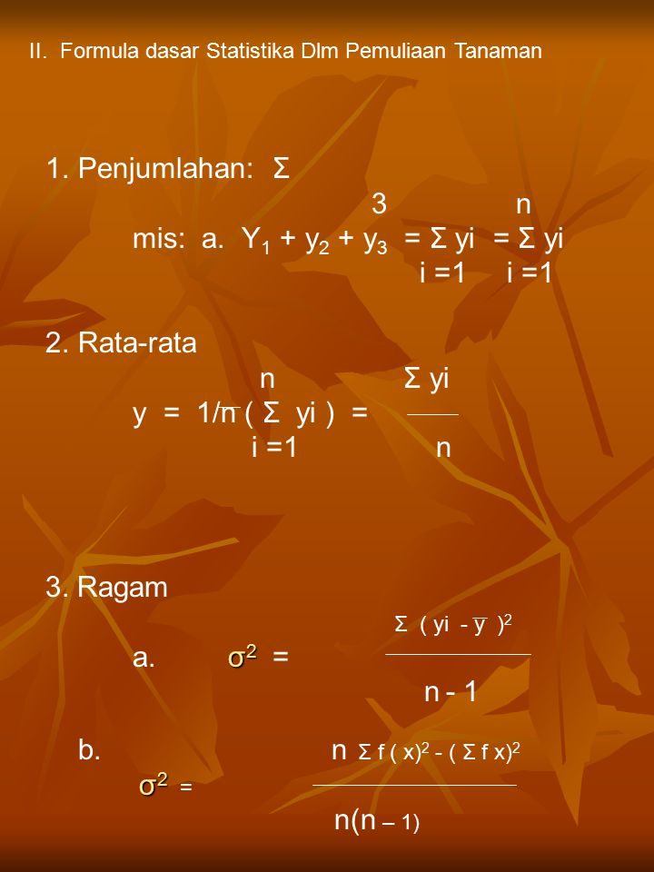 Penjumlahan: Σ 3 n mis: a. Y1 + y2 + y3 = Σ yi = Σ yi i =1 i =1