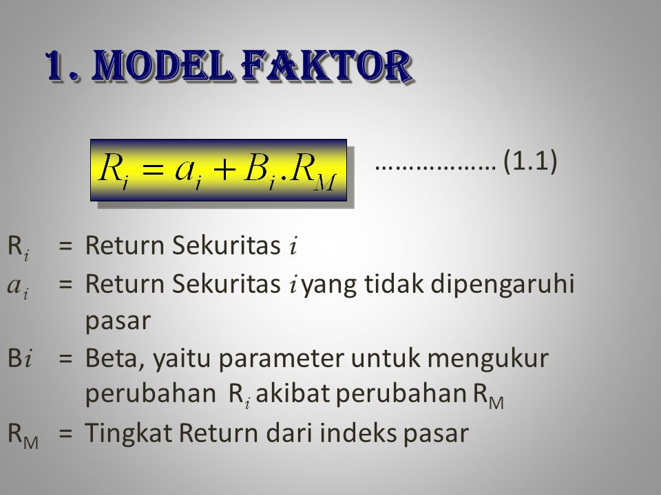 MODEL FAKTOR ……………… (1.1) Ri = Return Sekuritas i
