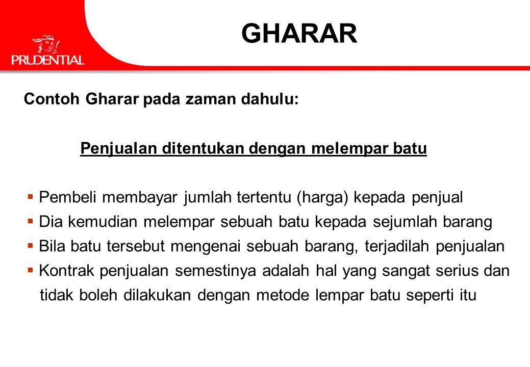 GHARAR Contoh Gharar pada zaman dahulu: