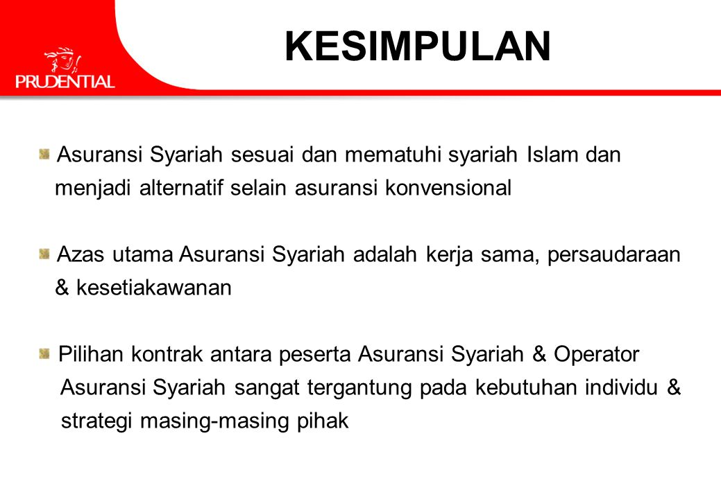KESIMPULAN Asuransi Syariah sesuai dan mematuhi syariah Islam dan