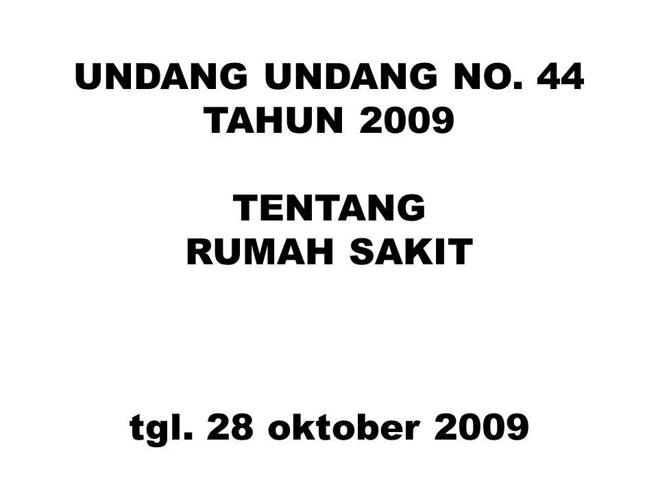 UNDANG UNDANG NO. 44 TAHUN 2009 TENTANG RUMAH SAKIT tgl